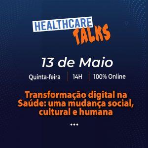 Transformação digital na Saúde:<br>uma mudança social, cultural e humana 13