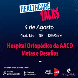 Hospital Ortopédico da AACD - Metas e Desafios 6