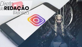 Instagram, GoT e musicais... Tudo que o mundo ama no Direto da Redação desta semana! 1