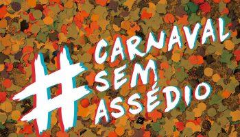 #CarnavalSemAssédio vai acolher vítimas de abuso em blocos de cinco cidades 3