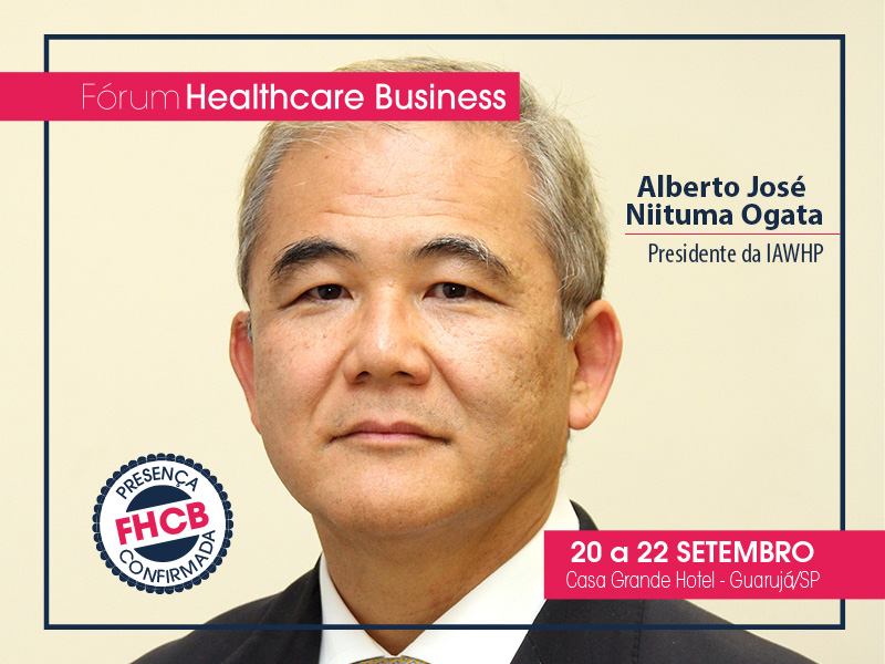 Alberto Ogata, presidente da IAWHP, debaterá no Fórum Healthcare Business