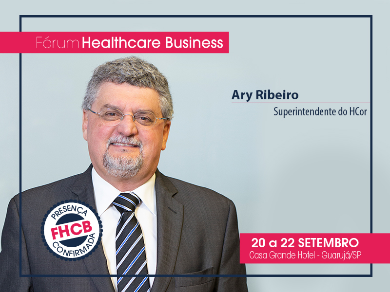 Ary Ribeiro, do HCor, estará no Fórum Healthcare Business 2019